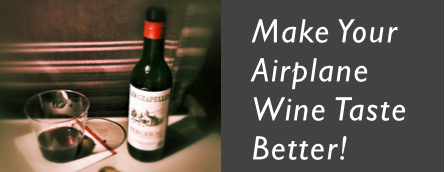 Make your airplane wine taste better